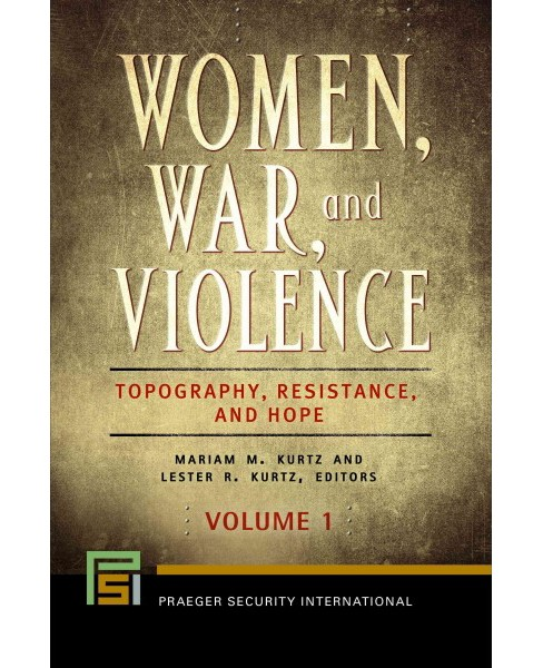 Women, War, and Violence : Topography, Resistance, and Hope (Hardcover) - image 1 of 1