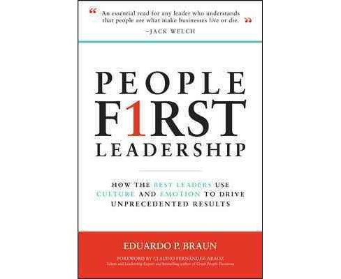 People First Leadership : How the Best Leaders Use Culture and Emotion to Drive Unprecedented Results - image 1 of 1