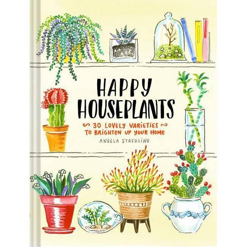 Happy Houseplants - by  Angela Staehling (Hardcover) - image 1 of 1