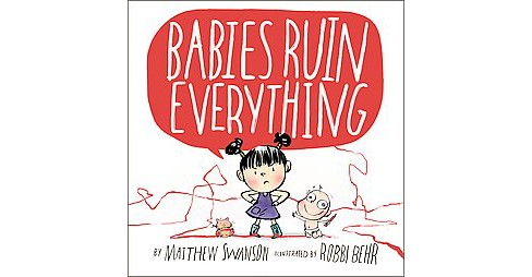Babies Ruin Everything (Hardcover) (Matthew Swanson) - image 1 of 1