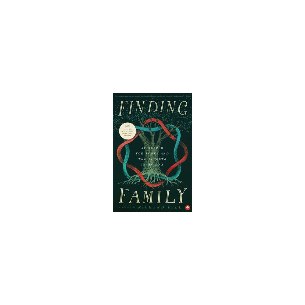 Finding Family : My Search for Roots and the Secrets in My Dna (Paperback) (Richard Hill)
