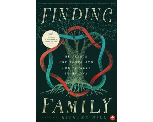 Finding Family : My Search for Roots and the Secrets in My DNA (Paperback) (Richard Hill) - image 1 of 1