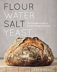 Flour Water Salt Yeast : The Fundamentals of Artisan Bread and Pizza (Hardcover)(Ken Forkish)