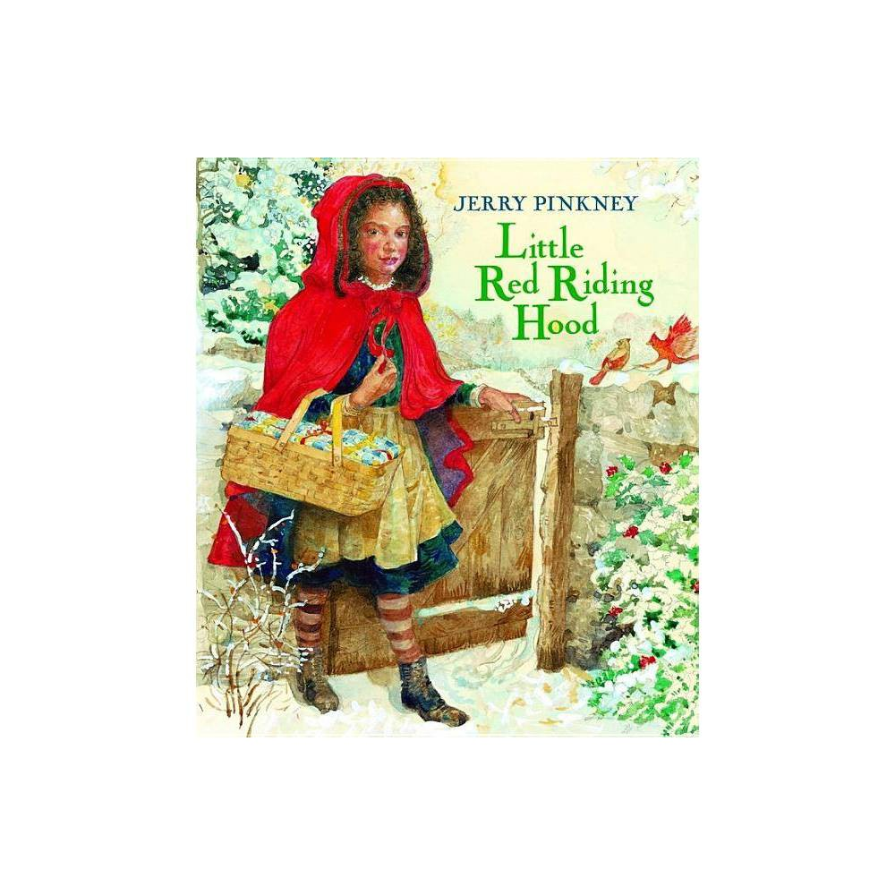 Little Red Riding Hood By Jerry Pinkney Hardcover