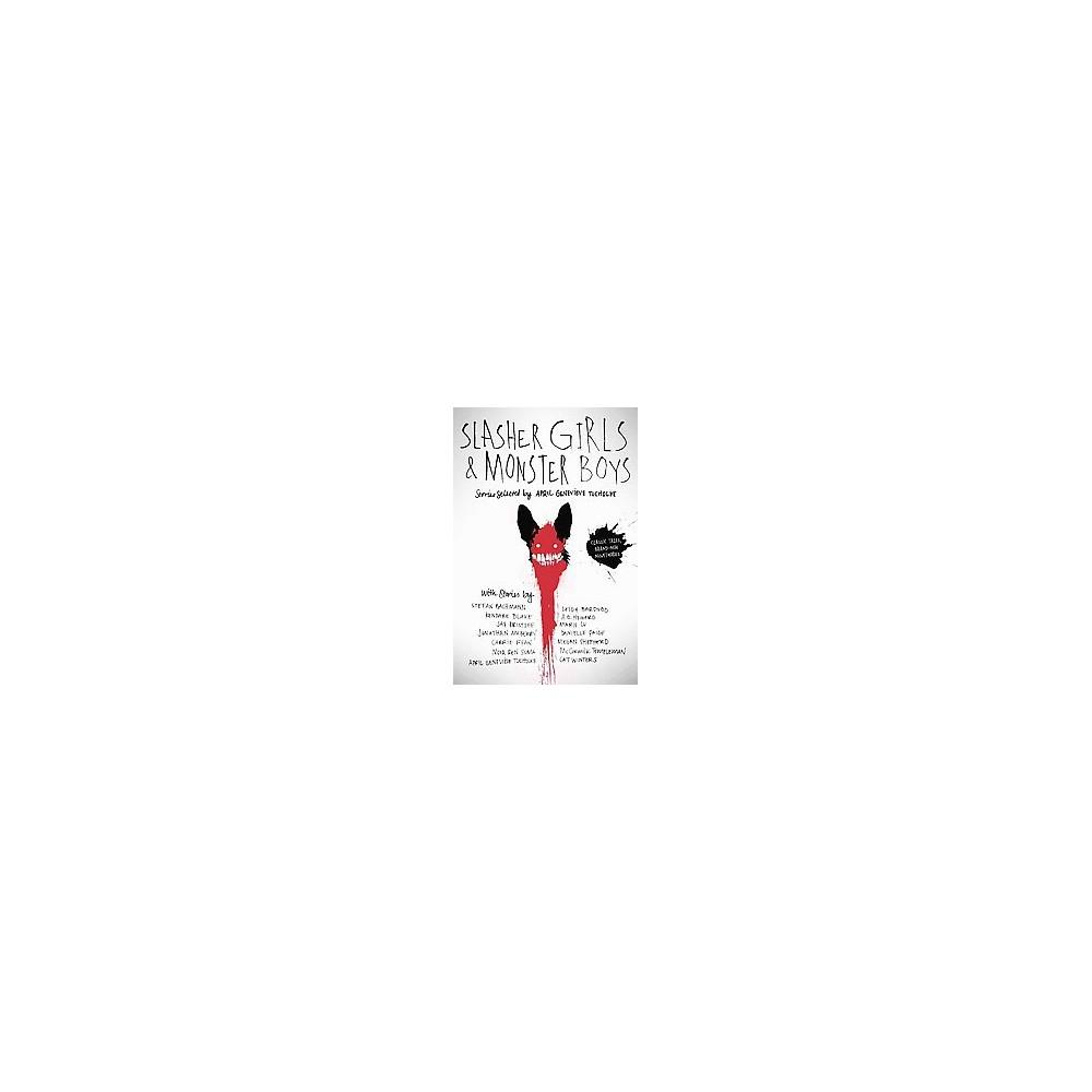 Slasher Girls & Monster Boys (Reprint) (Paperback) (April Genevieve Tucholke)