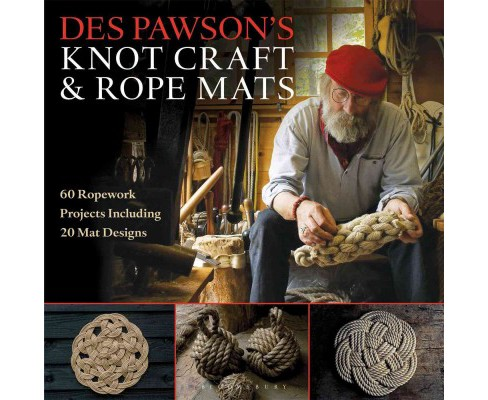 Des Pawson's Knot Craft & Rope Mats : 60 Ropework Projects Including 20 Mat Designs (Paperback) - image 1 of 1