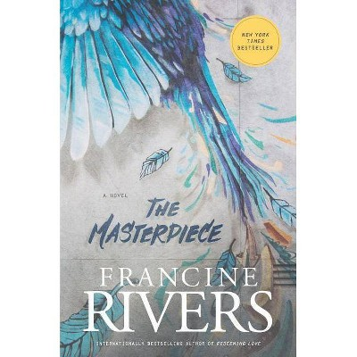 The Masterpiece - by  Francine Rivers (Paperback)