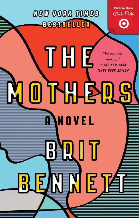 The Mothers Target Diverse Book Club Pick October 2017 (Paperback) (Brit Bennett) - image 1 of 1