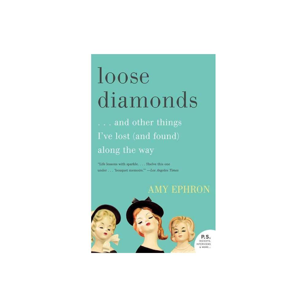 Loose Diamonds P S By Amy Ephron Paperback