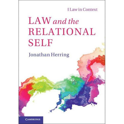 Law and the Relational Self - (Law in Context) by  Jonathan Herring (Hardcover) - image 1 of 1