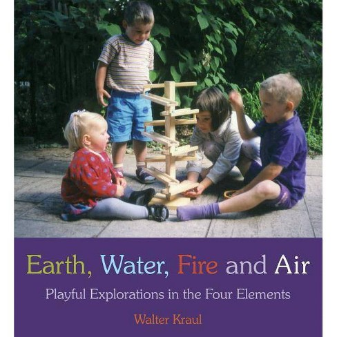 Earth, Water, Fire and Air - 3 Edition by  Walter Kraul (Paperback) - image 1 of 1