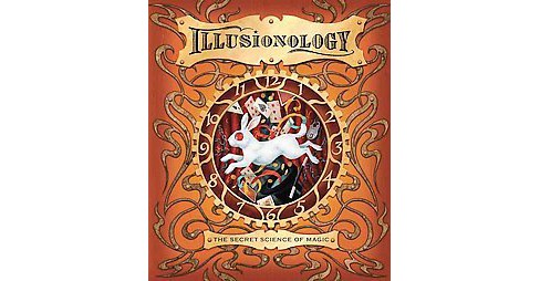 Illusionology : The Secret Science of Magic (Hardcover) (Albert D. Schafer) - image 1 of 1