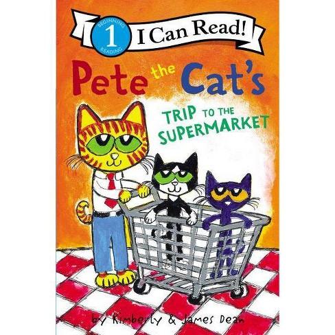 Pete the Cat's Trip to the Supermarket - (I Can Read Level 1) by  James Dean & Kimberly Dean (Hardcover) - image 1 of 1