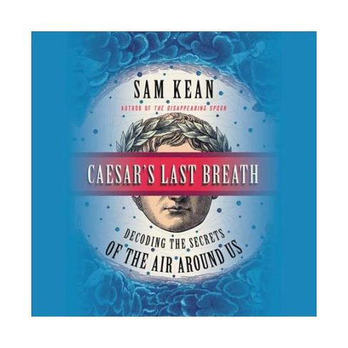 Caesars Last Breath Decoding The Secrets Of The Air Around Us
