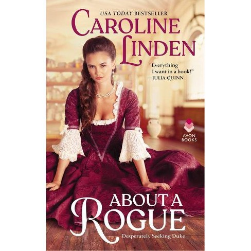 About a Rogue - (Desperately Seeking Duke, 1) by  Caroline Linden (Paperback) - image 1 of 1