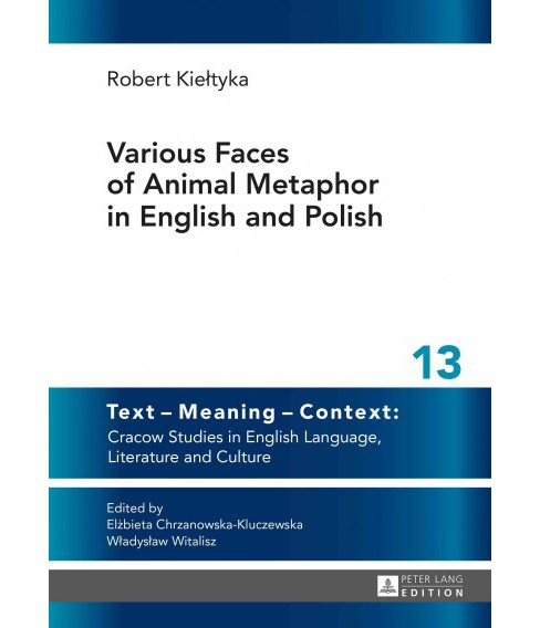 Various Faces of Animal Metaphor in English and Polish (Hardcover) (Robert Kieltyka) - image 1 of 1