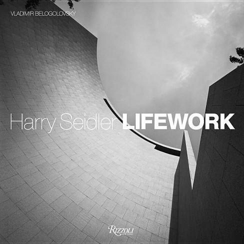 Harry Seidler Lifework - by  Vladimir Belogolovsky (Hardcover) - image 1 of 1