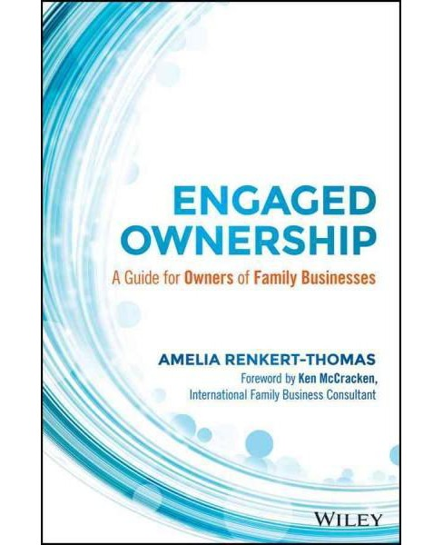 Engaged Ownership : A Guide for Owners of Family Businesses (Hardcover) (Amelia Renkert-thomas) - image 1 of 1