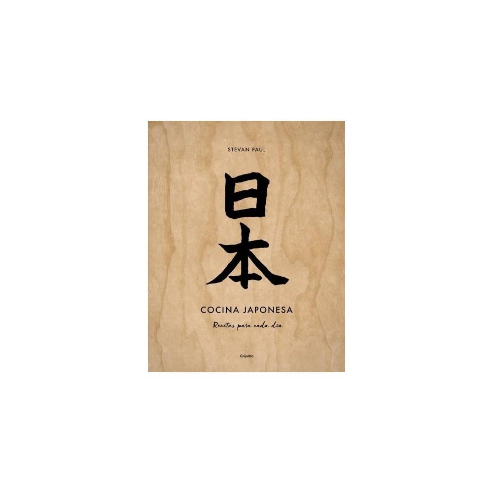 Cocina japonesa/ Japanese Cuisine : Recetas Para Cada Dia - Tra by Paul Stevan (Hardcover)
