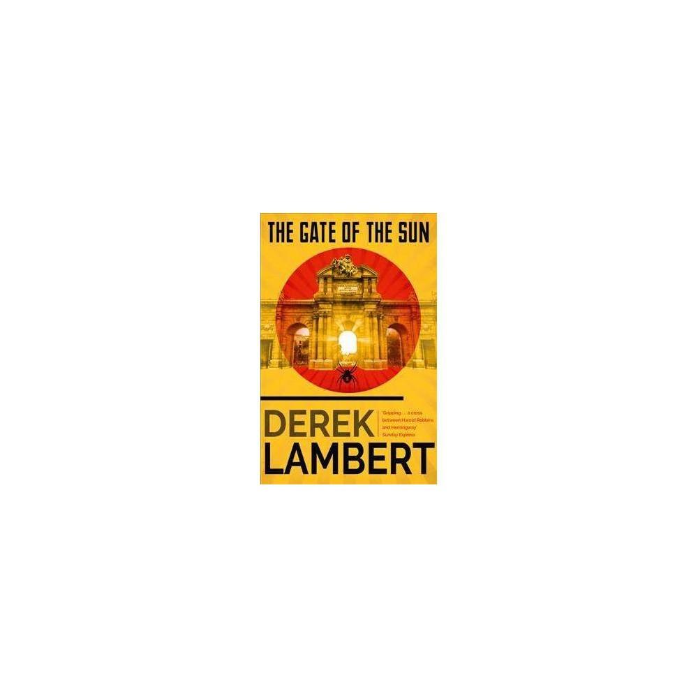 Gate of the Sun - by Derek Lambert (Paperback)