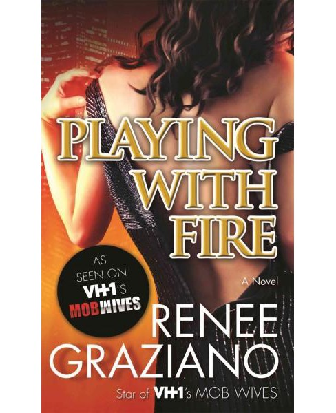 Playing With Fire (Reprint) (Paperback) (Renee Graziano) - image 1 of 1