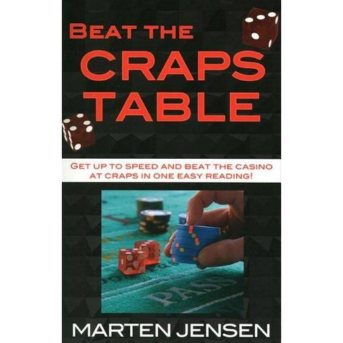 Beat the Craps Table - by  Marten Jensen (Paperback) - image 1 of 1