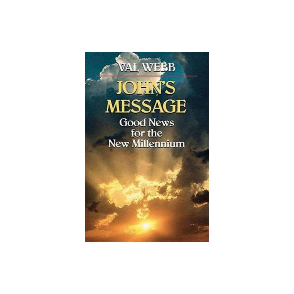 John S Message Good News For The New Millennium Good News For The Millennium By Val Webb Paperback