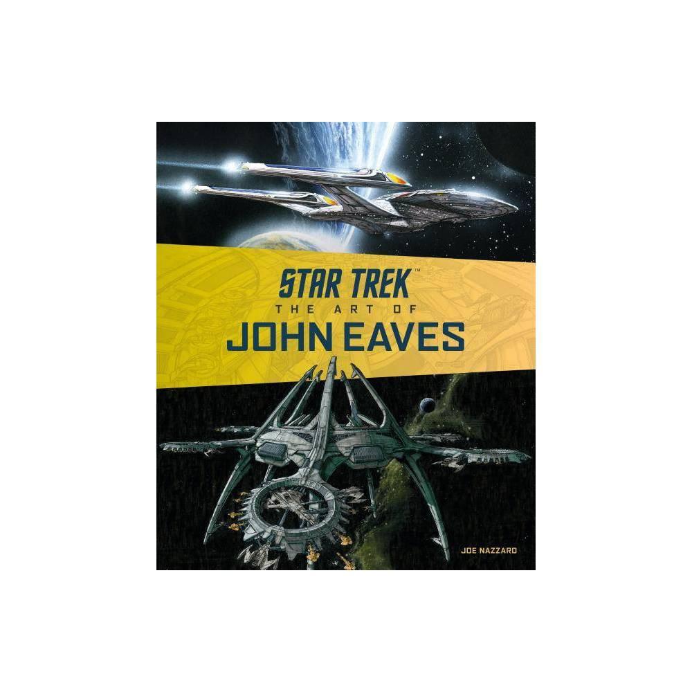 Star Trek: The Art of John Eaves - by Joe Nazzaro (Hardcover) Discounts