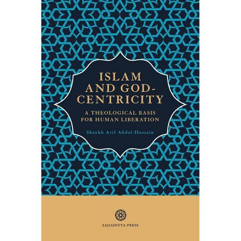 Islam and God-Centricity - by  Arif Abdul Hussain (Paperback) - image 1 of 1