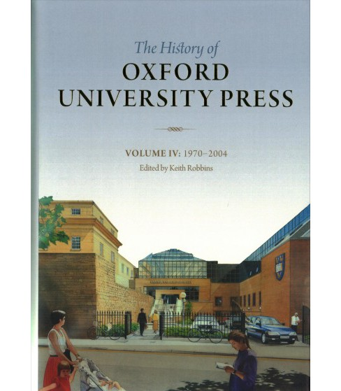 History of Oxford University Press : 1970-2004 (Hardcover) - image 1 of 1