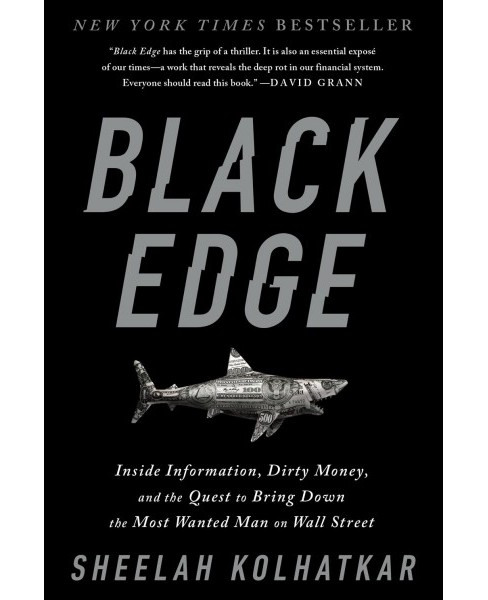 Black Edge : Inside Information, Dirty Money, and the Quest to Bring Down the Most Wanted Man on Wall - image 1 of 1