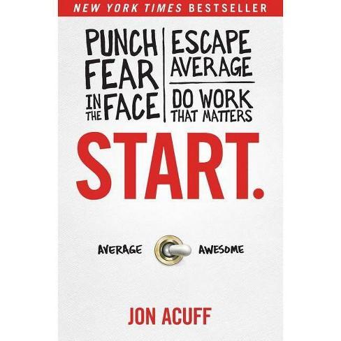 Start. - by  Jon Acuff (Hardcover) - image 1 of 1