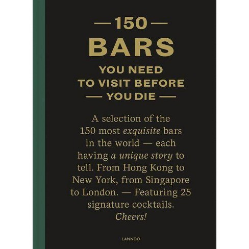 150 Bars You Need to Visit Before You Die - by  Jurgen Lijcops (Hardcover) - image 1 of 1