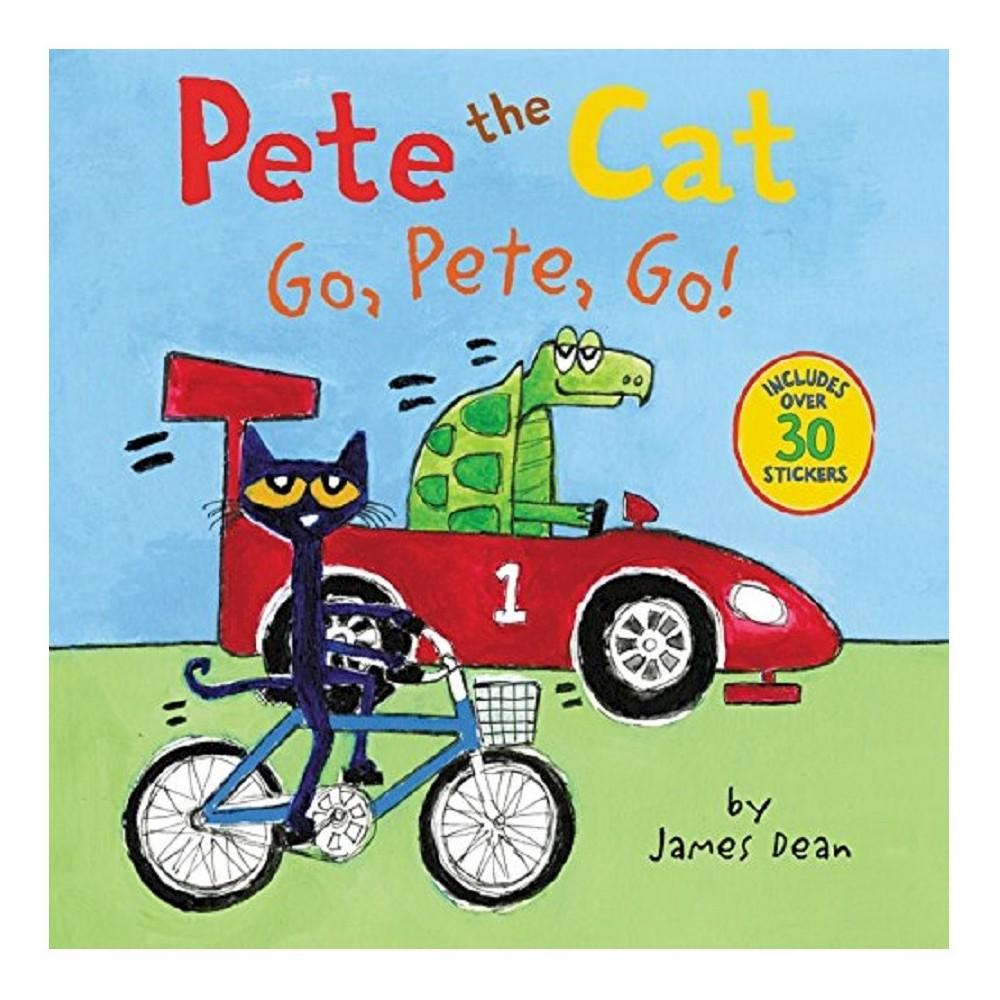 Go, Pete, Go ( Pete the Cat) (Paperback) by James Dean