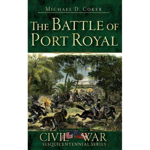 The Battle of Port Royal - by  Michael D Coker (Hardcover) - image 1 of 1