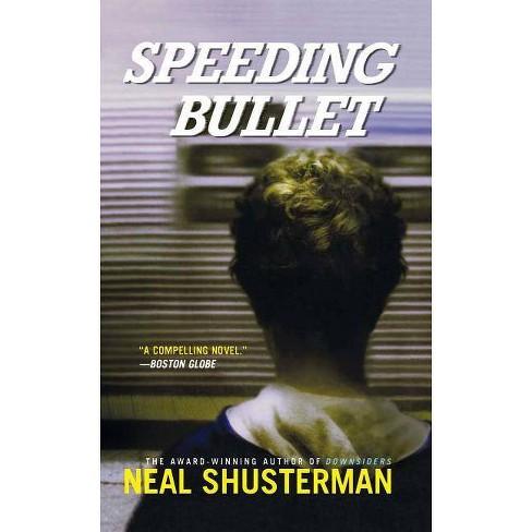 Speeding Bullet - by  Neal Shusterman (Paperback) - image 1 of 1