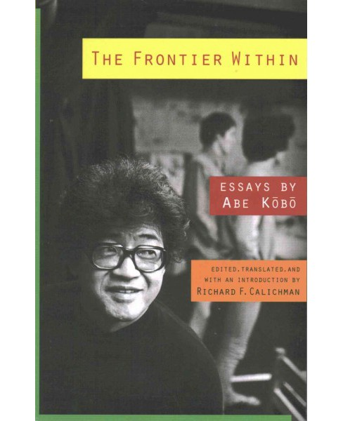 Frontier Within : Essays (Paperback) (Kobo Abe) - image 1 of 1