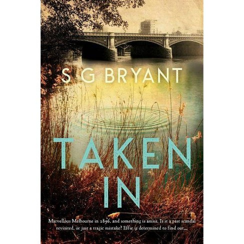 Taken In - by  S G Bryant (Paperback) - image 1 of 1