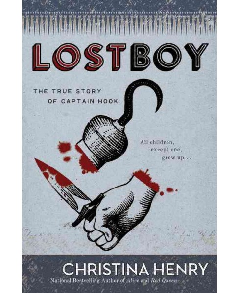 Lost Boy : The True Story of Captain Hook -  by Christina Henry (Paperback) - image 1 of 1
