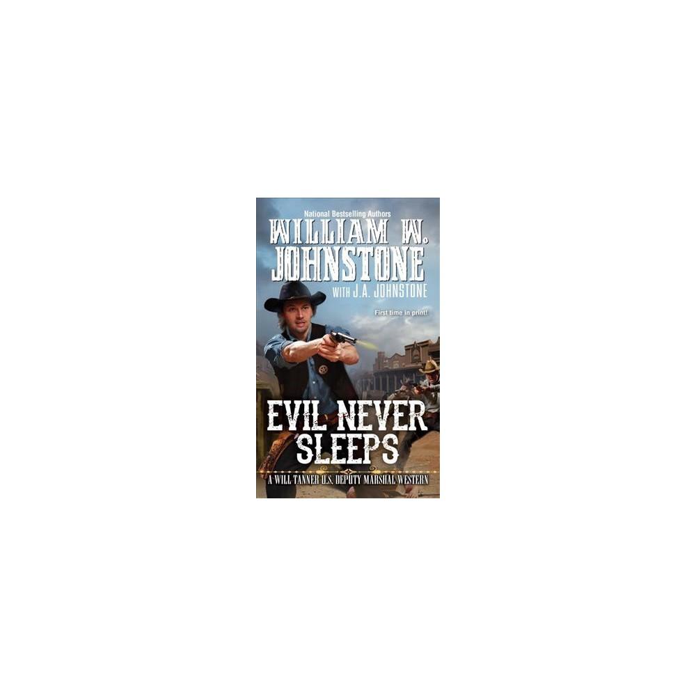 Evil Never Sleeps - Reissue by William W. Johnstone & J. A. Johnstone (Paperback)