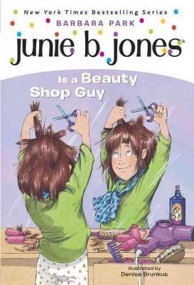 Junie B. Jones Is a Beauty Shop Guy ( Junie B. Jones) (Paperback) by Barbara Park