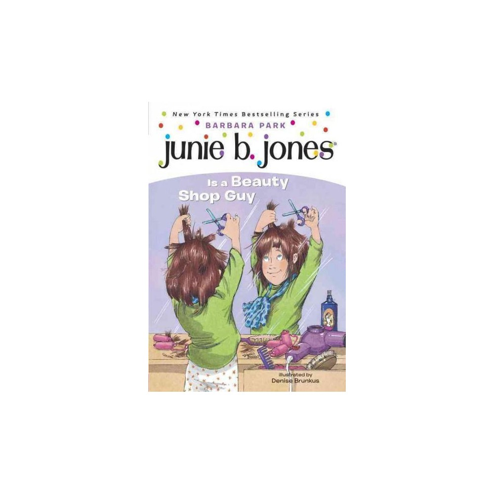 Junie B. Jones Is a Beauty Shop Guy ( Junie B. Jones) (Paperback) by Barbara Park