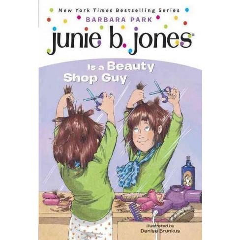 Junie B  Jones Is a Beauty Shop Guy ( Junie B  Jones) (Paperback) by  Barbara Park
