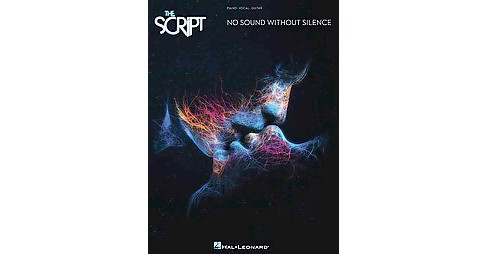 Script : No Sound Without Silence: Piano / Vocal / Guitar (Paperback) - image 1 of 1
