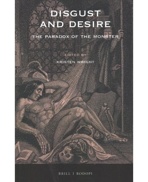 Disgust and Desire : The Paradox of the Monster -  (Paperback) - image 1 of 1