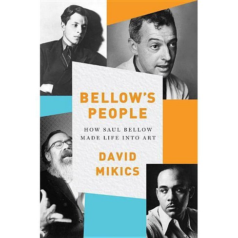 Bellow's People - by  David Mikics (Hardcover) - image 1 of 1