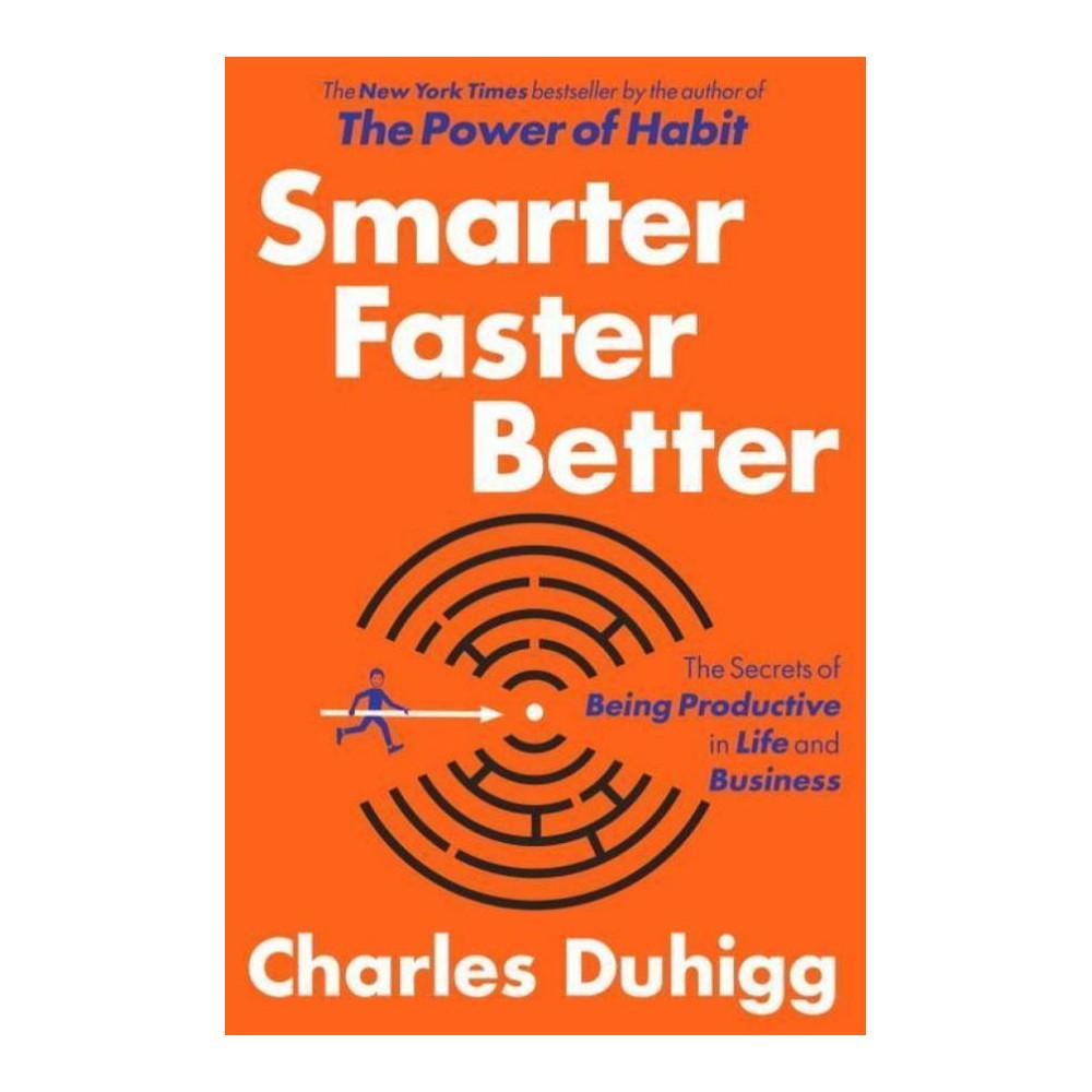 Smarter Faster Better (Hardcover) (Charles Duhigg)