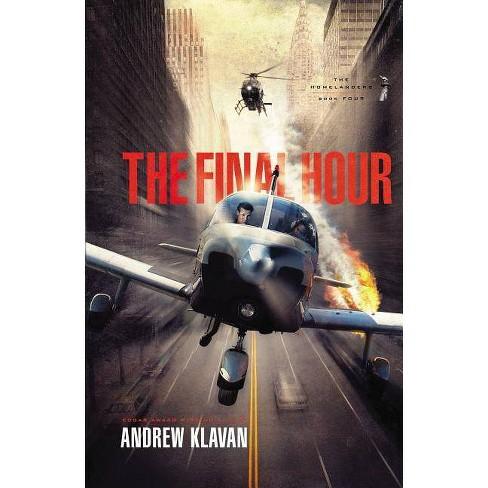 The Final Hour - (Homelanders) by  Andrew Klavan (Paperback) - image 1 of 1