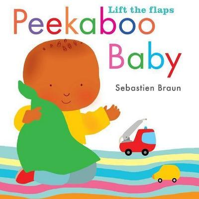 Peek-a-Boo Baby AA ( Juvenile Fiction)by Sebastien Braun