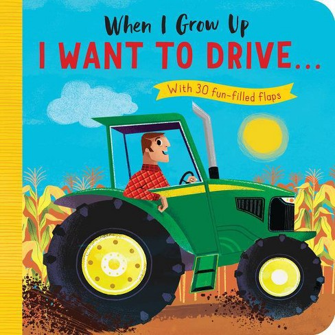 When I Grow Up: I Want to Drive# - by  Rosamund Lloyd (Board_book) - image 1 of 1